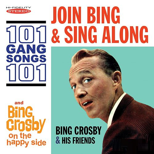 Join Bing and Sing Along: 101 Gang Songs / On the Happy Side von Bing Crosby