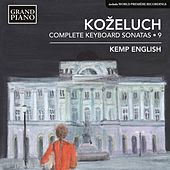 Koželuch: Complete Keyboard Sonatas, Vol. 9 by Kemp English