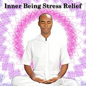Play & Download Inner Being Stress Relief by Meditation Music Zone | Napster