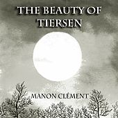 The Beauty of Tiersen (Piano Solo) by Manon Clément