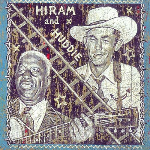 Play & Download Hiram and Huddie Vol. 1 Hiram by Various Artists | Napster