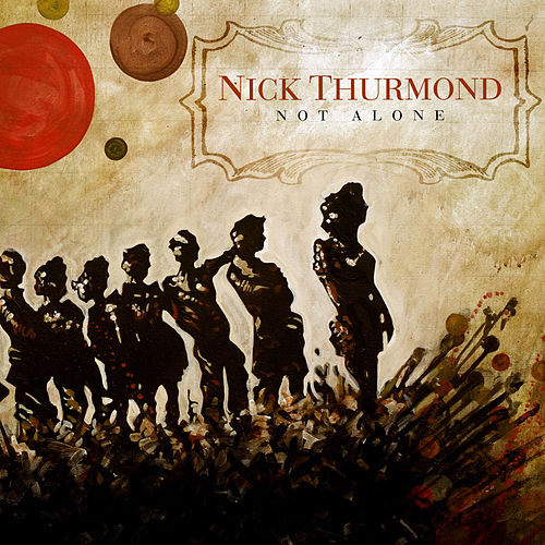 Play & Download Not Alone by Nick Thurmond | Napster