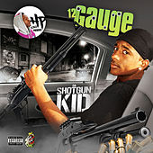Play & Download Da Shotgun Kid by 12 Gauge | Napster