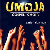 Play & Download Little Blessings by Umoja - Gospel Choir | Napster