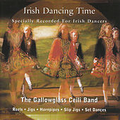 Play & Download Irish Dancing Time by Gallowglass Ceili Band | Napster