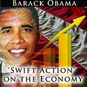 Play & Download Swift Action On the Economy by Barack Obama | Napster