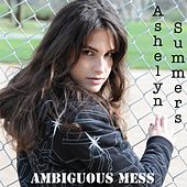 Ambiguous Mess by Ashelyn Summers