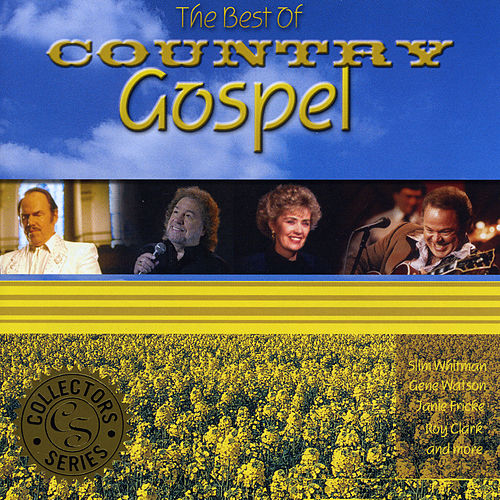 Play & Download The Best of Country Gospel by Various Artists | Napster