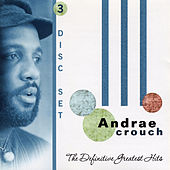 Play & Download The Definitive Greatest Hits by Andrae Crouch | Napster