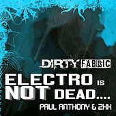 Play & Download Electro Is Not Dead by ZXX | Napster