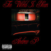 Play & Download The World Is Yours by Andrew P | Napster
