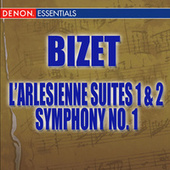Play & Download Bizet: L'Arlesienne Suite - Symphony No. 1 by Bizet: L'Arlesienne Suite - Symphony No. 1 | Napster