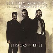 Tracks Of Life by The Isley Brothers