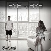 Eye to Eye by Brett Miller