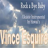 Rock a Bye Baby by Vince Esquire