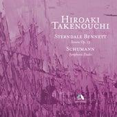 Sterndale Bennett: Piano Sonata, Op. 13 – Schumann: Symphonic Etudes, Op. 13 by Hiroaki Takenouchi