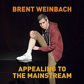 Appealing to the Mainstream by Brent Weinbach