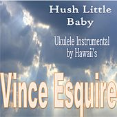 Hush Little Baby by Vince Esquire