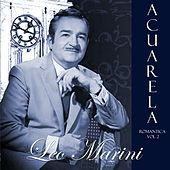 Play & Download Acuarela Romántica: Leo Marini, Vol. 2 by Leo Marini | Napster