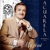 Play & Download Acuarela Romántica: Leo Marini, Vol. 1 by Leo Marini | Napster