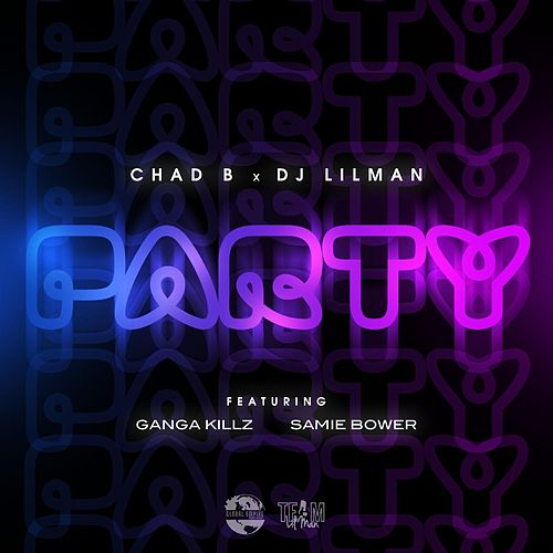 Party (feat. Ganja Killz & Samie Bower) by DJ Lilman