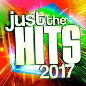 Just the Hits 2017 by Various Artists