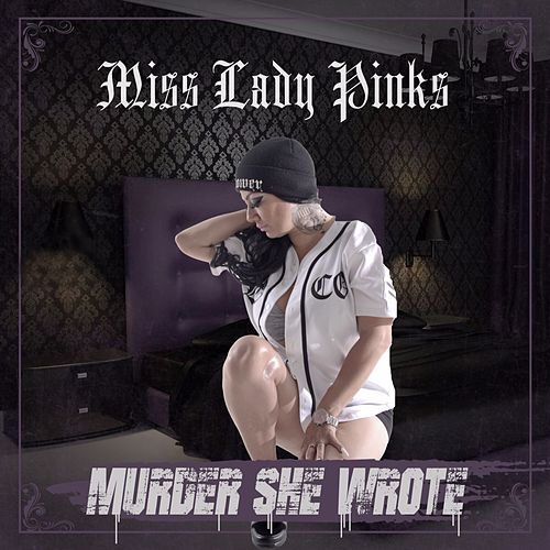Murder She Wrote by Miss Lady Pinks