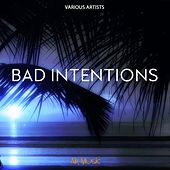Bad Intentions by Various