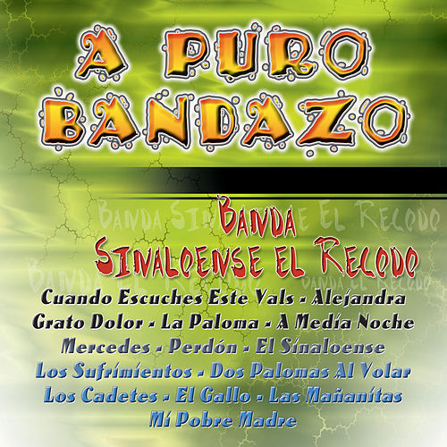 Play & Download A Puro Bandazo by Banda El Recodo | Napster