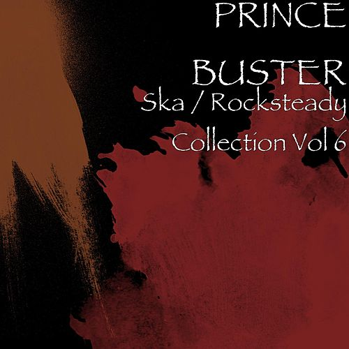 Ska / Rocksteady Collection, Vol. 6 by Prince Buster