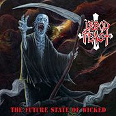 The Future State of Wicked by Blood Feast