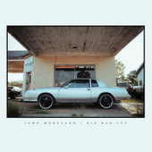 Big Bad Luv by John Moreland