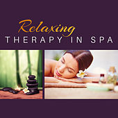 Relaxing Therapy in Spa – Deep Relief, Stress Free, Nature Sounds for Massage, Wellness, Gentle Piano, Oriental Sounds, Pure Mind, Spa Music by Relaxation and Dreams Spa