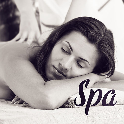 Spa – Soft Nature Sounds for Wellness, Massage, Sleep, Zen Music, Stress Relief, Calmness, Pure Mind, Relaxation, Spa Music by Massage Tribe
