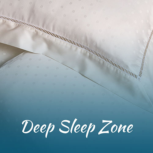 Deep Sleep Zone – Relaxing Music for Fall Asleep, Lullabies, New Age 2017 de Deep Sleep Meditation