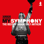 My Symphony (The Best Of Armin Only Anthem) by Armin Van Buuren