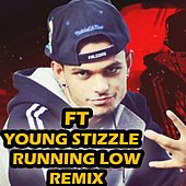 Ft Young Stizzle - Running Low (Remix Version) by Young Sam