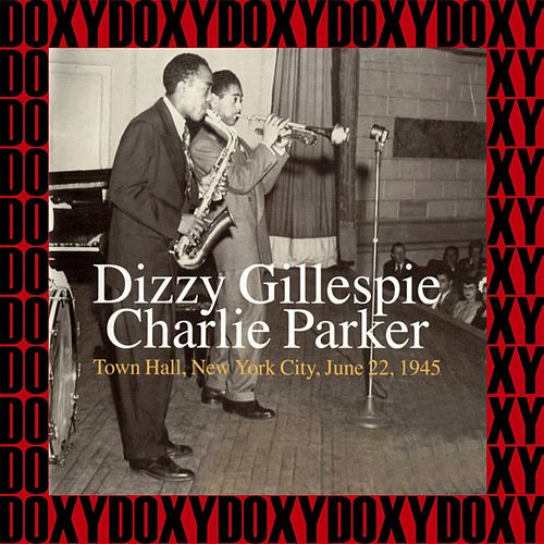 The Town Hall Concert (Hd Remastered, Restored Edition, Doxy Collection) by Dizzy Gillespie
