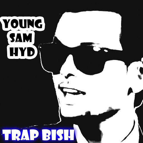 Trap Bish by Young Sam