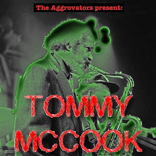 The Aggrovators Present Tommy McCook by Tommy McCook