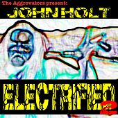 Electrified, Vol. 2 by John Holt