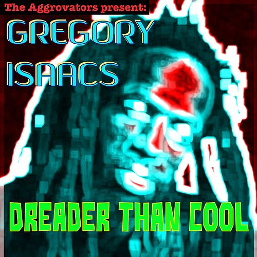 Dreader Than Cool von Gregory Isaacs