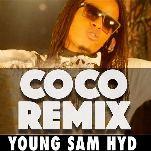I'm In Love With Coco (Remix Version) by Young Sam