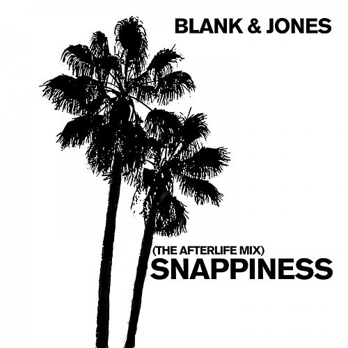 Snappiness (The Afterlife Mix) von Blank & Jones