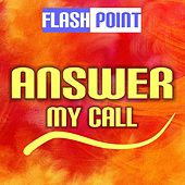 Answer My Call by Flashpoint
