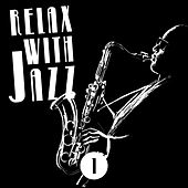 Relax with Jazz, Vol. 1 by Various Artists