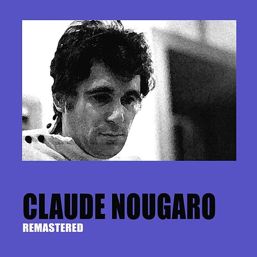Claude Nougaro (Remastered) by Claude Nougaro