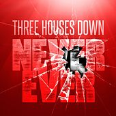 Never Ever by Three Houses Down