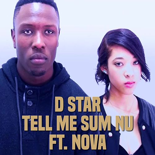 Tell Me Sum Nu by Dstar