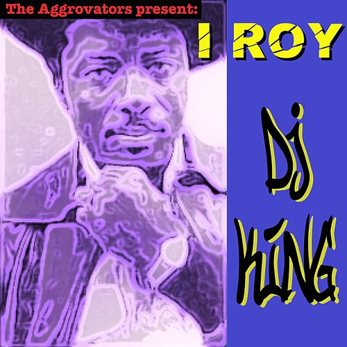 DJ King by I-Roy